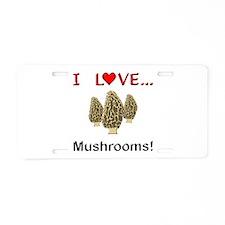 I Love Mushrooms Aluminum License Plate