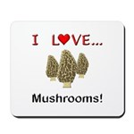 I Love Mushrooms Mousepad