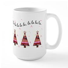 FA LA LA LA Ceramic Mugs
