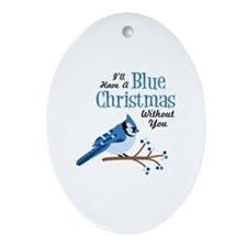 Ill Have A Blue Christmas Without You Ornament (Ov