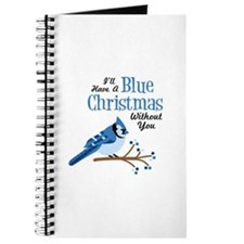 Ill Have A Blue Christmas Without You Journal
