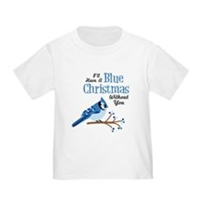 Ill Have A Blue Christmas Without You T-Shirt