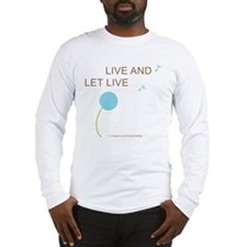 Live and Let Live Long Sleeve T-Shirt
