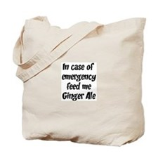 Feed me Ginger Ale Tote Bag