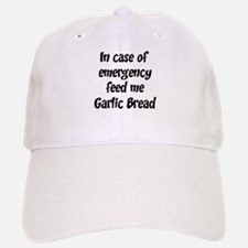 Feed me Garlic Bread Baseball Baseball Cap