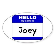 hello my name is joey Oval Decal