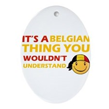 Belgian smiley designs Ornament (Oval)