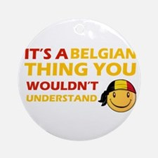 Belgian smiley designs Ornament (Round)