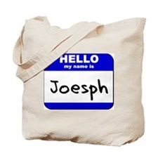 hello my name is joesph Tote Bag