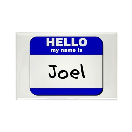 hello my name is joel Rectangle Magnet