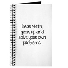 Dear Math, Grow Up And Solve Your Own Problems Jou