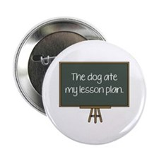 "The Dog Ate My Lesson Plan 2.25"" Button (10 pack)"