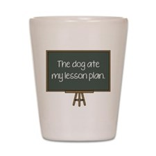 The Dog Ate My Lesson Plan Shot Glass