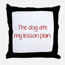 The Dog Ate My Lesson Plan Throw Pillow