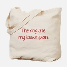 The Dog Ate My Lesson Plan Tote Bag