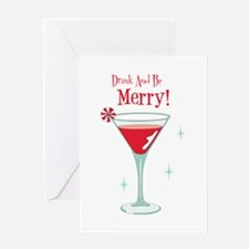 Drink And Be Merry Greeting Cards