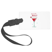 Drink And Be Merry Luggage Tag