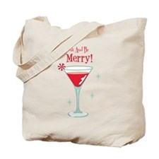 Drink And Be Merry Tote Bag