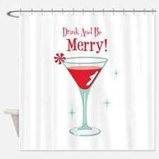 Drink And Be Merry Shower Curtain