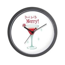 Drink And Be Merry Wall Clock