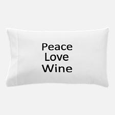 Peace,Love,wine Pillow Case