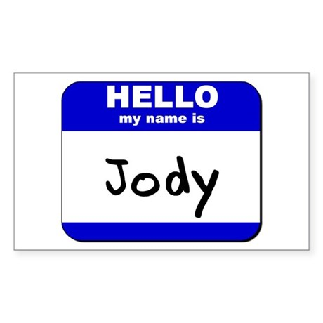 hello my name is jody Rectangle Sticker
