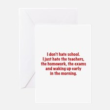 I Don't Hate School Greeting Card