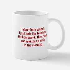I Don't Hate School Mug