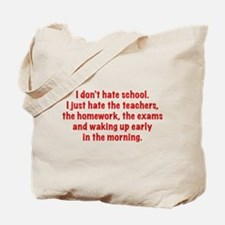 I Don't Hate School Tote Bag