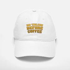 No Talkie Before Coffee Baseball Baseball Cap