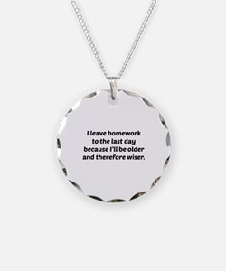I Leave Homework To The Last Day Necklace