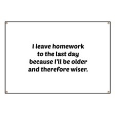 I Leave Homework To The Last Day Banner