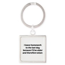 I Leave Homework To The Last Day Square Keychain