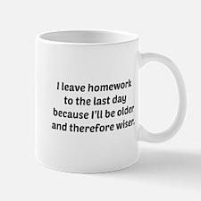 I Leave Homework To The Last Day Mug