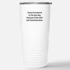 I Leave Homework To The Last Day Travel Mug