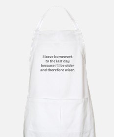 I Leave Homework To The Last Day Apron