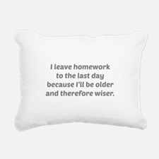 I Leave Homework To The Last Day Rectangular Canva