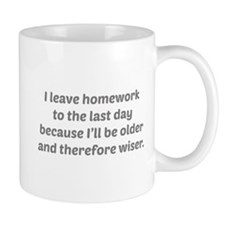 I Leave Homework To The Last Day Mug