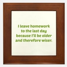 I Leave Homework To The Last Day Framed Tile
