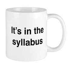 It's In The Syllabus Mug
