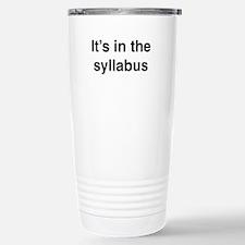 It's In The Syllabus Travel Mug