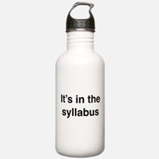 It's In The Syllabus Water Bottle