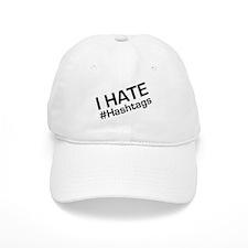I Hate #Hashtags Baseball Baseball Cap