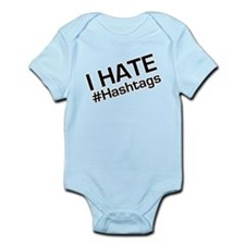 I Hate #Hashtags Body Suit