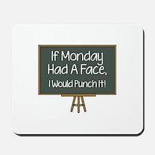 I Monday Had A Face Mousepad