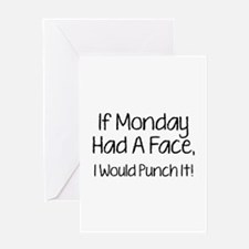 I Monday Had A Face Greeting Card