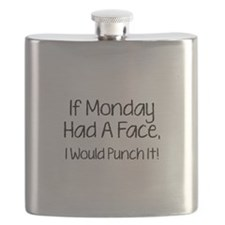 I Monday Had A Face Flask