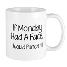 I Monday Had A Face Mug
