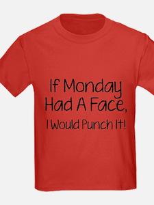 I Monday Had A Face T
