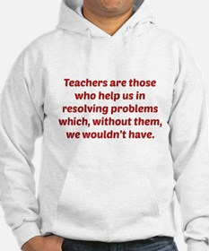 Teachers Are Those Who Help Us In Hoodie